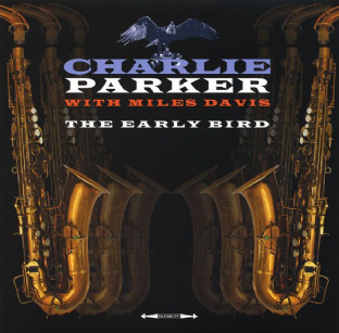 Charlie Parker With Miles Davis ‎- The Early Bird (LP) (180g Vinyl) (M/M) (Sealed) (1)